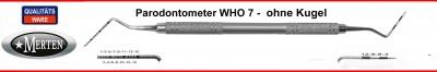 Parodontometer WHO 7 ohne Kugel