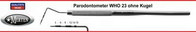 Parodontometer 23 WHO ohne Kugel